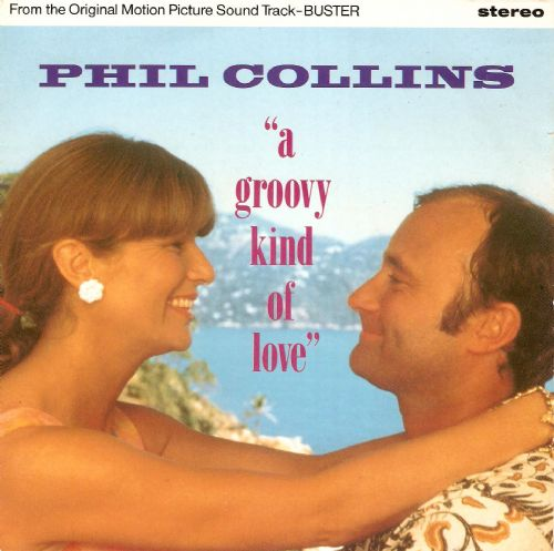 PHIL COLLINS A Groovy Kind Of Love Vinyl Record 7 Inch Virgin 1988